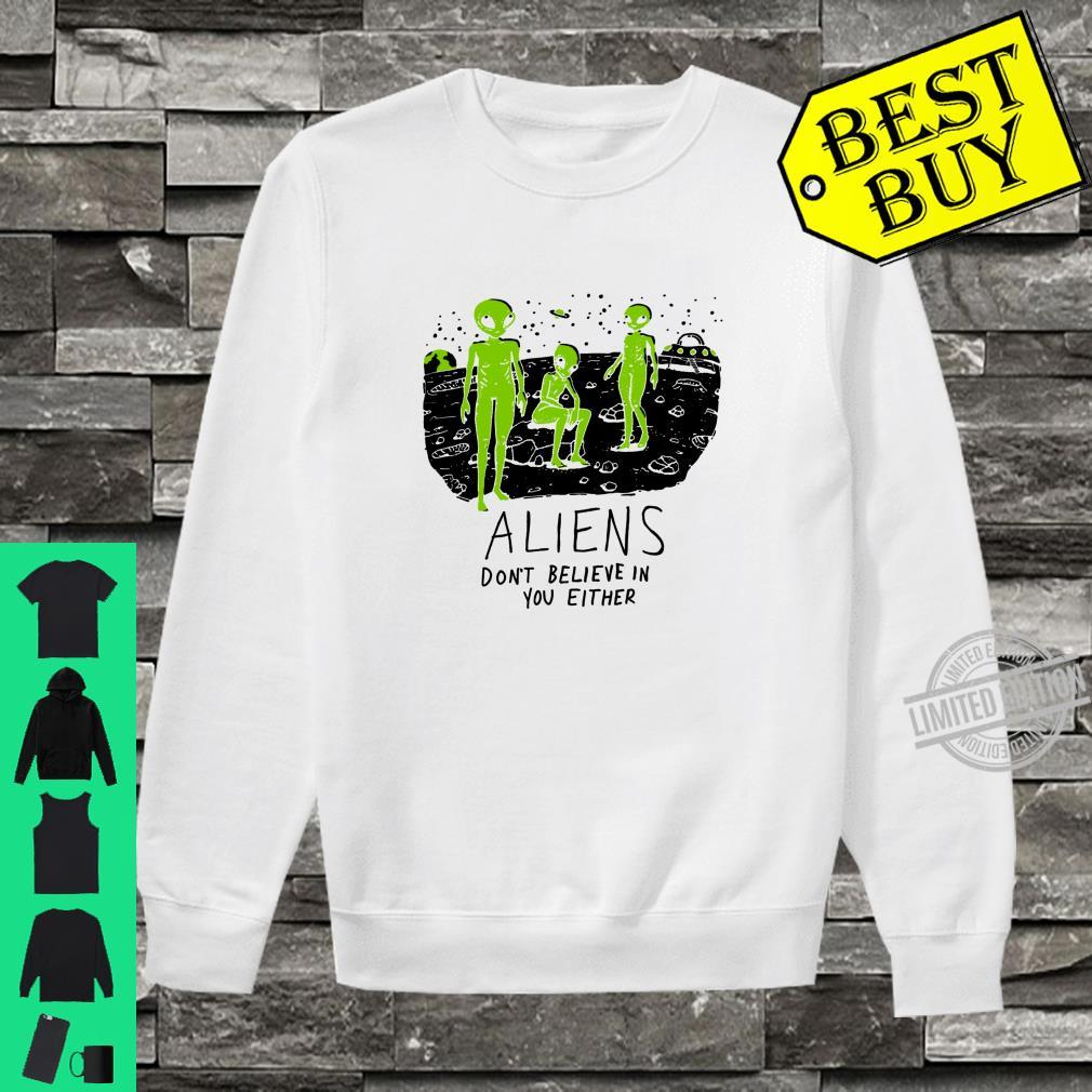 Aliens Dont Believe in You Either UFO Hunter Space Shirt sweater