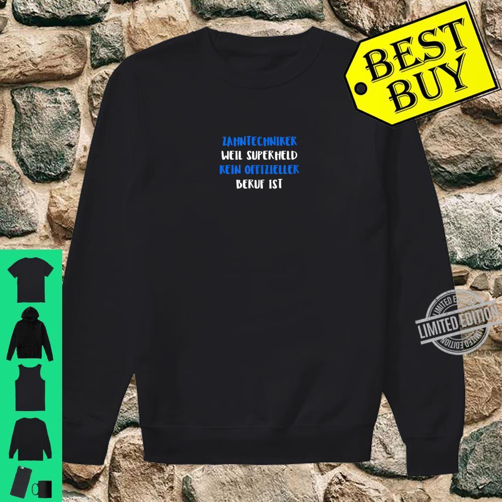 Zahntechniker Weil Superheld Kein Offizieller Ber Shirt sweater